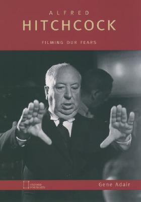Image for Alfred Hitchcock: Filming Our Fears (Oxford Portraits)