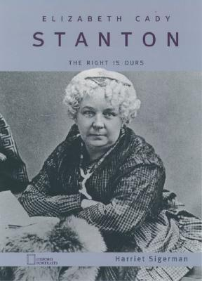 Image for Elizabeth Cady Stanton: The Right Is Ours