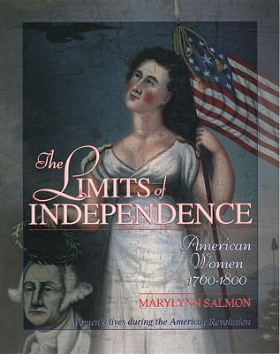 Image for The Limits of Independence: American Women 1760-1800 (Young Oxford History of Women in the United States)