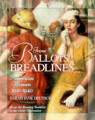 Image for From Ballots to Breadlines: American Women 1920-1940 (Young Oxford History of Women in the United States)