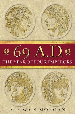 69 AD: The Year of Four Emperors, Morgan, Gwyn