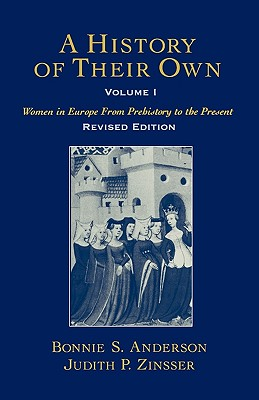 Image for A History Of Their Own: Vol 1: Women In Europe Fro