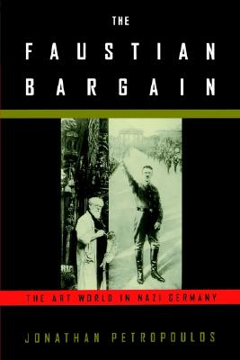Image for The Faustian Bargain: The Art World in Nazi Germany