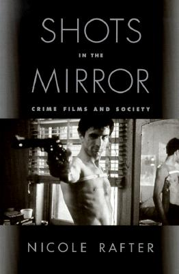 Image for Shots in the Mirror: Crime Films and Society