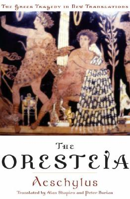 Image for The Oresteia (Greek Tragedy in New Translations)