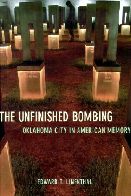 Image for The Unfinished Bombing: Oklahoma City in American Memory