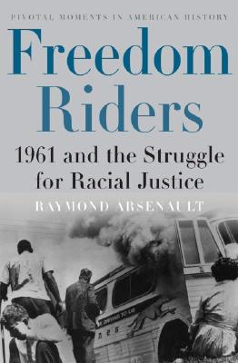 Image for Freedom Riders: 1961 and the Struggle for Racial Justice (Pivotal Moments in American History)