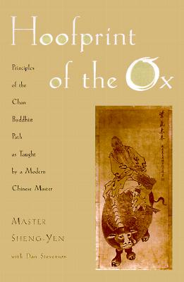 Image for Hoofprint of the Ox: Principles of the Chan Buddhist Path as Taught by a Modern Chinese Master