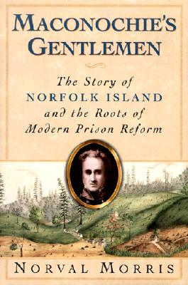 Image for Maconochie's Gentlemen: The Story of Norfolk Island and the Roots of Modern Prison Reform