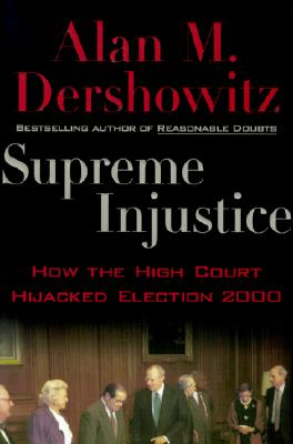 Image for SUPREME INJUSTICE HOW THE HIGH COURT HIJACKED ELECTION 2000