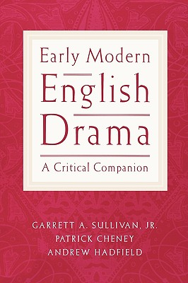 Image for Early Modern English Drama: A Critical Companion