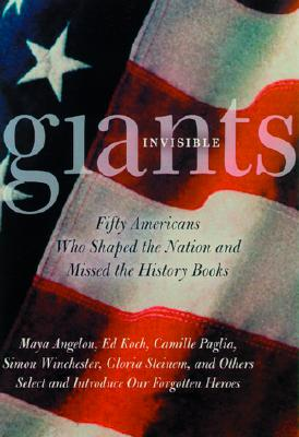 Image for Invisible Giants: Fifty Americans Who Shaped the Nation but Missed the History Books