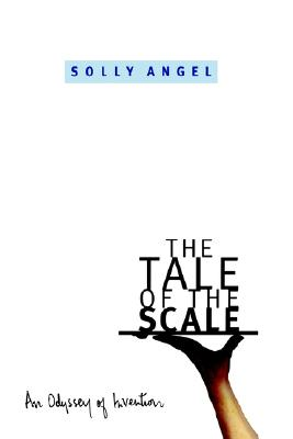 Image for The Tale of the Scale: An Odyssey of Invention (Hardcover)