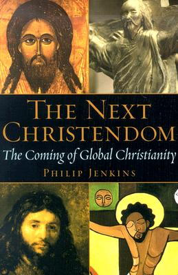 Image for The Next Christendom: The Coming of Global Christianity