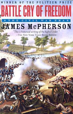 Battle Cry of Freedom: The Civil War Era, McPherson, James M.