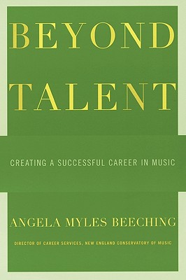 Image for Beyond Talent: Creating a Successful Career in Music