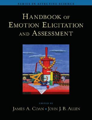 Image for Handbook of Emotion Elicitation and Assessment (Series in Affective Science)