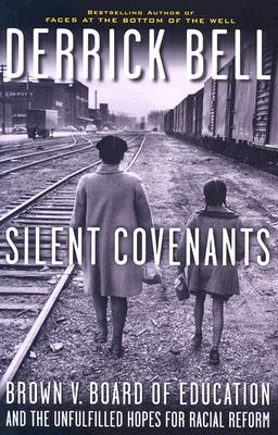 Image for Silent Covenants: Brown v. Board of Education and the Unfulfilled Hopes for Racial Reform