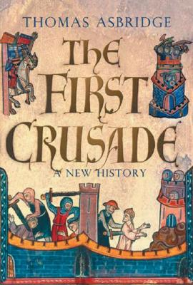 Image for The First Crusade: A New History