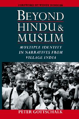Image for Beyond Hindu and Muslim: Multiple Identity in Narratives from Village India