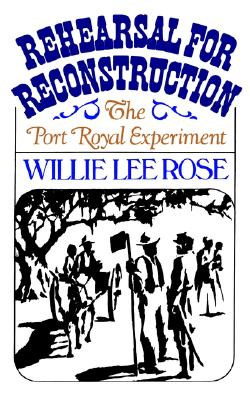 Rehearsal for Reconstruction: The Port Royal Experiment, Rose, Willie Lee