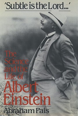 Image for Subtle Is the Lord: The Science and the Life of Albert Einstein
