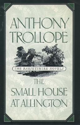 Image for The Small House at Allington (The Barsetshire Novels)