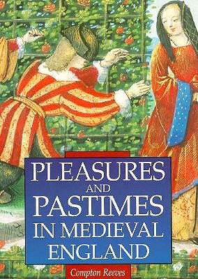 Image for Pleasures and Pastimes in Medieval England (First Edition)