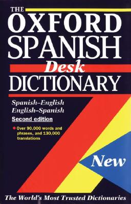 Image for The Oxford Spanish Desk Dictionary: Spanish-English, English-Spanish
