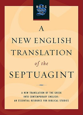 A New English Translation of the Septuagint, ALBERT PIETERSMA, BENJAMIN G. WRIGHT