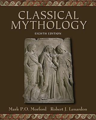 Classical Mythology, Mark P. O. Morford, Robert J. Lenardon