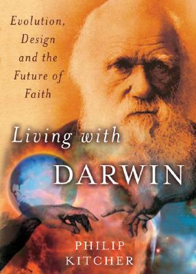 Image for Living with Darwin: Evolution, Design, and the Future of Faith (Philosophy in Action)