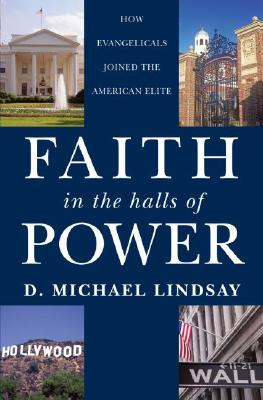 Image for Faith in the Halls of Power: How Evangelicals Joined the American Elite