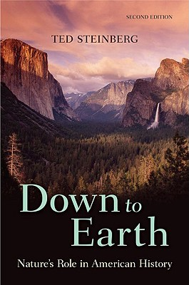 Down to Earth: Nature's Role in American History, Steinberg, Ted