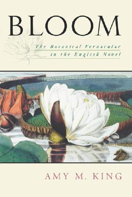 Image for Bloom: The Botanical Vernacular in the English Novel