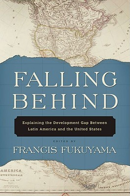Image for Falling Behind: Explaining the Development Gap Between Latin America and the Uni