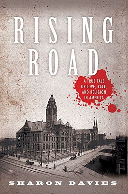 Image for Rising Road: A True Tale of Love, Race, and Religion in America