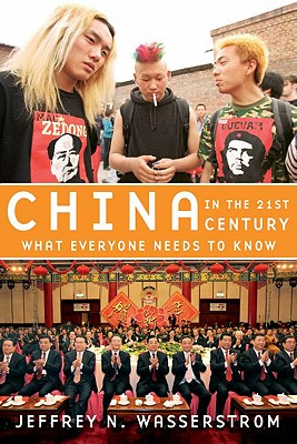China in the 21st Century: What Everyone Needs to Know, Wasserstrom, Jeffrey N.
