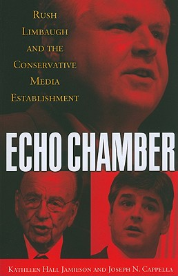 Image for Echo Chamber: Rush Limbaugh and the Conservative Media Establishment