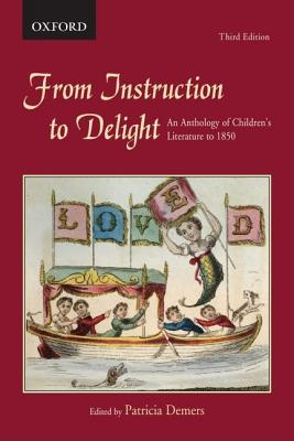 Image for From Instruction to Delight: An Anthology of Children's Literature to 1850