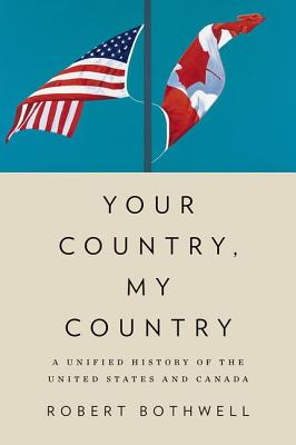 Image for Your Country, My Country: A Unified History of the United States and Canada
