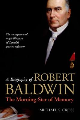 Image for A Biography of Robert Baldwin:: The Morning-Star of Memory