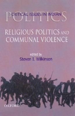 Image for Religious Politics and Communal Violence (Critical Issues in Indian Politics)