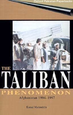 The Taliban Phenomenon: Afghanistan 1994-1997, Matinuddin, Kamal