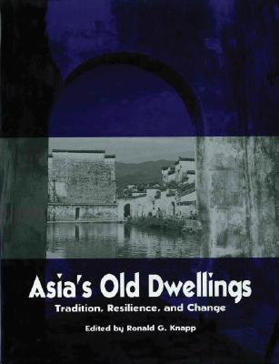 Image for Asia's Old  Dwellings: Architectural Tradition and Change (Asian Cultural Heritage)