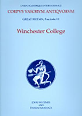Image for Corpus Vasorum Antiquorum Great Britain Fasc 19, Winchester College (Corpus Vasorum Antiquorum (UK))
