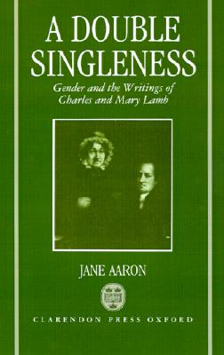 Image for A Double Singleness: Gender and the Writings of Charles and Mary Lamb