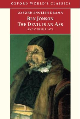 Image for The Devil Is an Ass: And Other Plays (Oxford World's Classics)