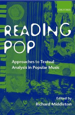 Image for Reading Pop: Approaches to Textual Analysis in Popular Music