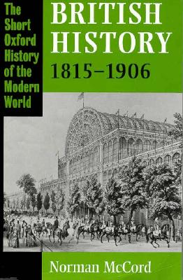 Image for British History, 1815-1906 (The Short Oxford History of the Modern World)